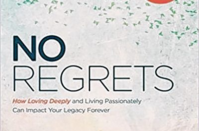 'No Regrets': Guide to living, loving fully, and leaving a legacy